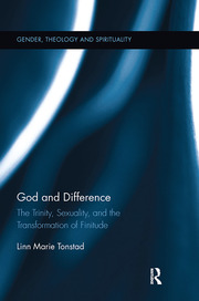 God and Difference: The Trinity, Sexuality, and the Transformation of Finitude