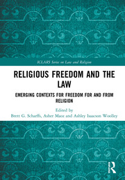 Religious Freedom and the Law: Emerging Contexts for Freedom for and from Religion