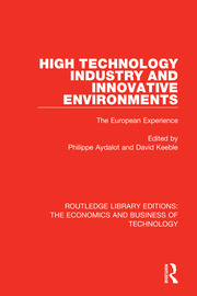 High Technology Industry and Innovative Environments: The European Experience