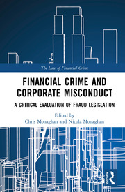 Financial Crime and Corporate Misconduct: A Critical Evaluation of Fraud Legislation