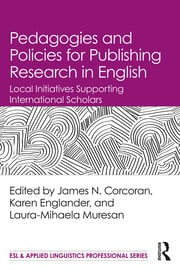 Pedagogies and Policies for Publishing Research in English: Local Initiatives Supporting International Scholars