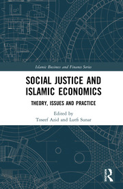 Social Justice and Islamic Economics: Theory, Issues and Practice