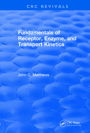 Revival: Fundamentals of Receptor, Enzyme, and Transport Kinetics (1993)