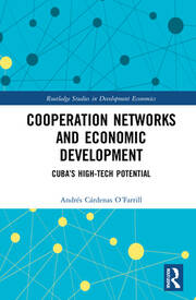 Cooperation Networks and Economic Development: Cuba's High-Tech Potential