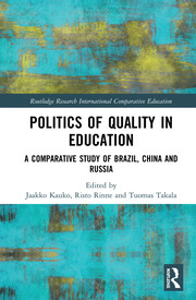 Politics of Quality in Education: A Comparative Study of Brazil, China, and Russia