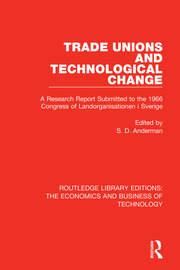 Trade Unions and Technological Change: A Research Report Submitted to the 1966 Congress of Landsorganistionen i Sverige