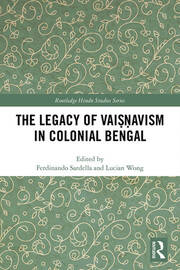 The Legacy of Vaiṣṇavism in Colonial Bengal