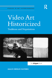 Video Art Historicized: Traditions and Negotiations