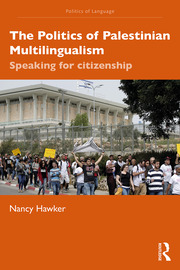 The Politics of Palestinian Multilingualism: Speaking for citizenship