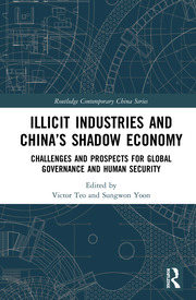 Illicit Industries and China's Shadow Economy: Challenges and Prospects for Global Governance and Human Security