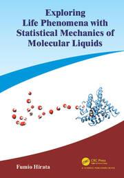 Exploring Life Phenomena with Statistical Mechanics of Molecular Liquids