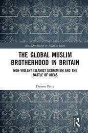 The Global Muslim Brotherhood in Britain: Non-Violent Islamist Extremism and the Battle of Ideas