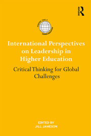 International Perspectives on Leadership in Higher Education: Critical Thinking for Global Challenges