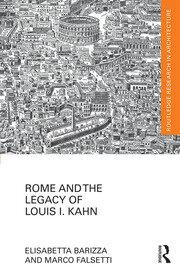 Rome and the Legacy of Louis I. Kahn - FALSETTI