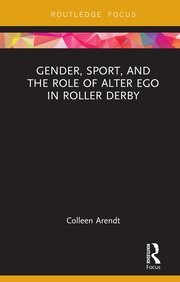 Gender, Sport, and the Role of Alter Ego in Roller Derby