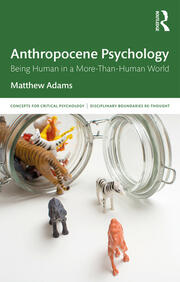 Anthropocene Psychology: Being Human in a More-than-Human World