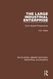 The Large Industrial Enterprise: Some Spatial Perspectives