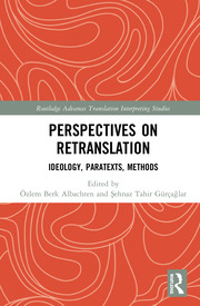 Perspectives on Retranslation: Ideology, Paratexts, Methods