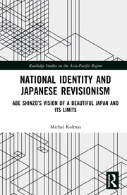 National Identity and Japanese Revisionism: Abe Shinzo's vision of a beautiful Japan and its limits
