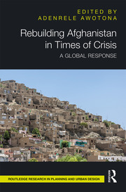 Rebuilding Afghanistan in Times of Crisis: A Global Response