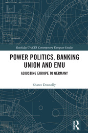 Power Politics, Banking Union and EMU: Adjusting Europe to Germany