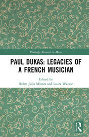 Paul Dukas: Legacies of a French Musician