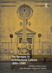 The Baroque in Architectural Culture, 1880-1980