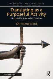 Translating as a Purposeful Activity 2nd Edition: Functionalist Approaches Explained