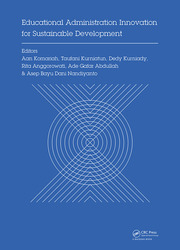 Educational Administration Innovation for Sustainable Development: Proceedings of the International Conference on Research of Educational Administration and Management (ICREAM 2017), October 17, 2017, Bandung, Indonesia