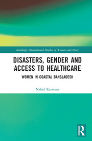 Disasters, Gender and Access to Healthcare: Women in Coastal Bangladesh