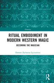 Ritual Embodiment in Modern Western Magic: Becoming the Magician