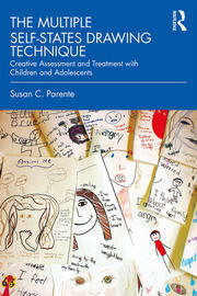 The Multiple Self-States Drawing Technique: Creative Assessment and Treatment with Children and Adolescents