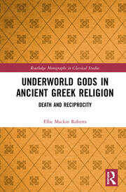 Underworld Gods in Ancient Greek Religion: Death and Reciprocity