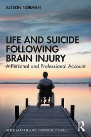 Life and Suicide Following Brain Injury: A Personal and Professional Account