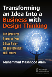 Featured Title - Transforming an Idea Into a Business with Design Thinking: Alam - 1st Edition book cover
