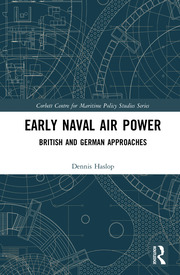 Early Naval Air Power: British and German Approaches
