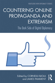 Countering Online Propaganda and Extremism: The Dark Side of Digital Diplomacy