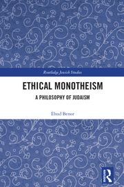 Ethical Monotheism: A Philosophy of Judaism