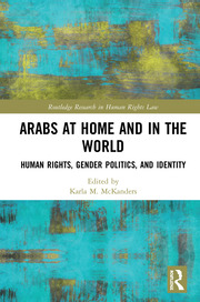 Arabs at Home and in the World: Human Rights, Gender Politics, and Identity