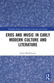 Eros and Music in Early Modern Culture and Literature