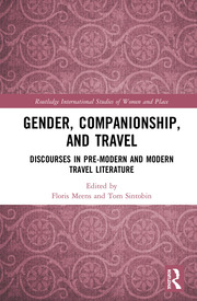 Gender, Companionship, and Travel: Discourses in Pre-modern and Modern Travel Literature