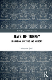 Jews of Turkey: Migration, Culture and Memory