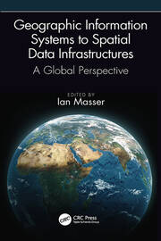 Geographic Information Systems to Spatial Data Infrastructures: A Global Perspective