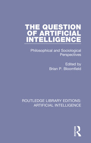 The Question of Artificial Intelligence: Philosophical and Sociological Perspectives