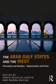 The Arab Gulf States and the West: Perception and Realities - Opportunities and Perils