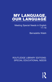 My Language, Our Language: Meeting Special Needs in English 11-16