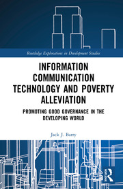 Information Communication Technology and Poverty Alleviation: Promoting Good Governance in the Developing World