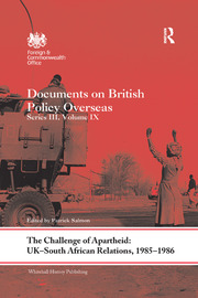 The Challenge of Apartheid: UK–South African Relations, 1985–1986: Documents on British Policy Overseas. Series III, Volume IX