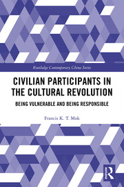 Civilian Participants in the Cultural Revolution: Being Vulnerable and Being Responsible