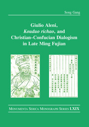 Giulio Aleni, Kouduo richao, and Christian–Confucian Dialogism in Late Ming Fujian